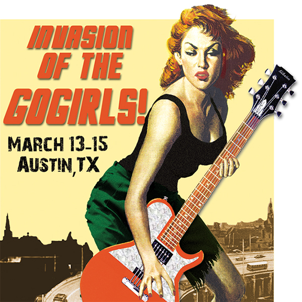 14th annual Invasion of the GoGirls during SXSW