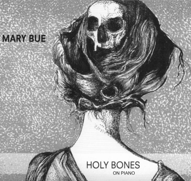 Mary Bue - Holy Bones on Piano